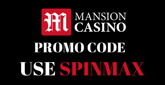 Mansion Casino Promo Code SPINMAX for the UK Players