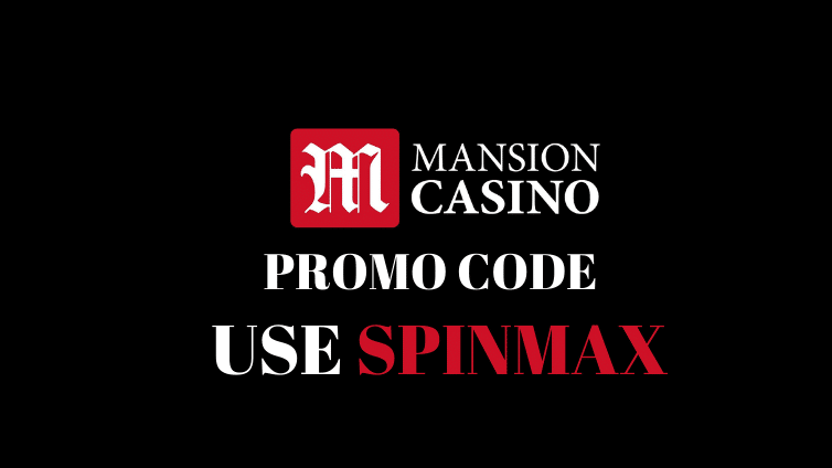 Mansion Casino Promo Code is SPINMAX - VIP OFFER